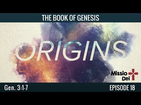 Origins: Episode 18 - Genesis, The fall of humanity and the Serpent