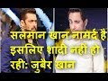 Salman Khan is nominated so why not getting married  Zubair Khan IDN NEWS