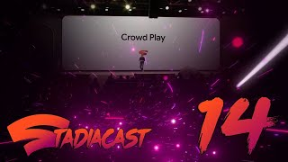 Crowd Play :  Your questions and thoughts - Stadia Cast 14