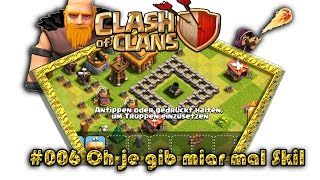Let's play Clash Of Clans #006 - Oh je gib miar mal Skill [Deutsch / German][LP iOS IPhone]