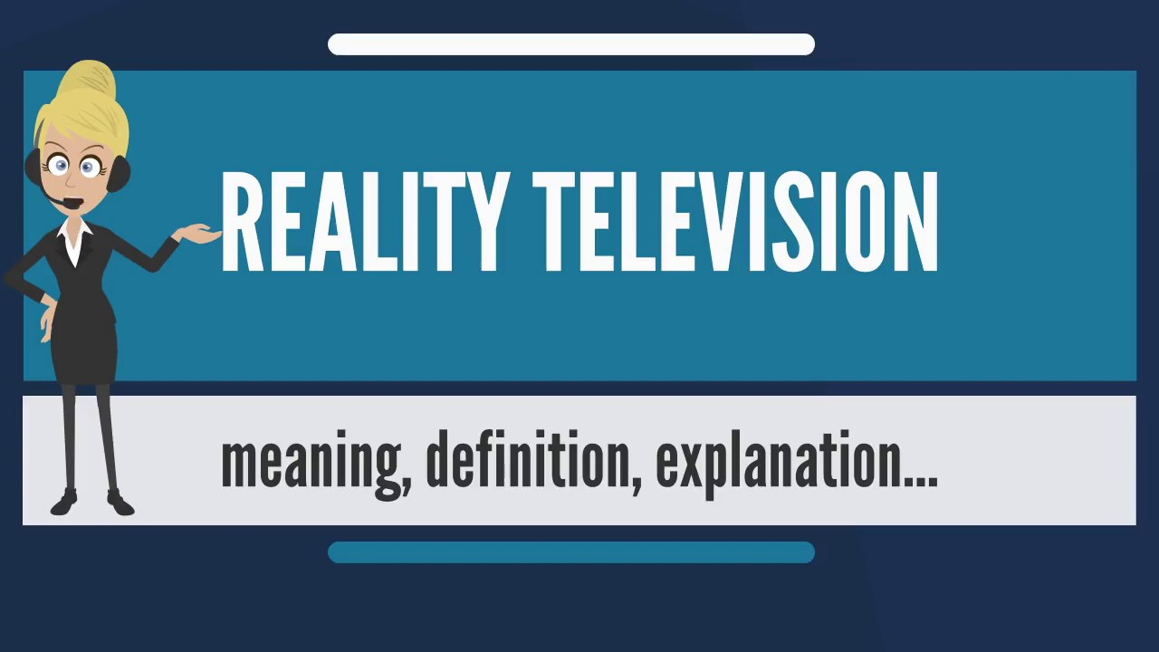 What is REALITY TELEVISION? Wh...