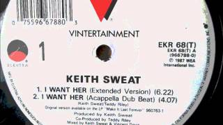 Keith Sweat  - I want her. 1987  (Extended vsersion)