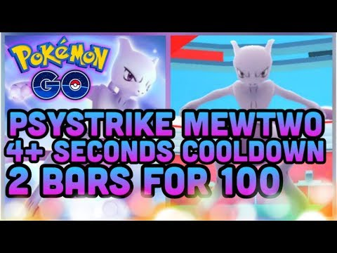 PSYSTRIKE MEWTWO TWO BARS FOR 100 DAMAGE IN POKEMON GO BUT THE COOLDOWN IS...