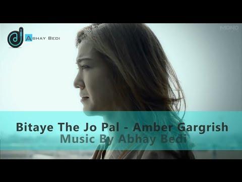 Bitaye The Jo Pal    Amber Gargrish    Latest Hindi Songs
