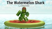 How To Be A Watermelon Shark On Roblox Youtube