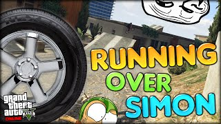 THE RUN OVER SIMON CHALLENGE - FUNNIEST GAMING VIDEO ON MY CHANNEL (GTA 5 Online Funny Moments #2)
