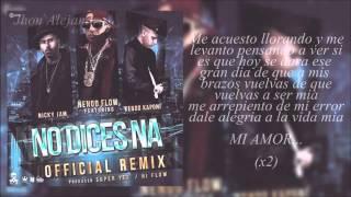 No Dice Na (Official Remix) - Ñengo Flow Ft. Nicky Jam & Kendo Kaponi (Letra)
