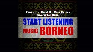 Download lagu Dance with Hornbill Sape Borneo Tuyang Tan Ngan Music Borneo MP3