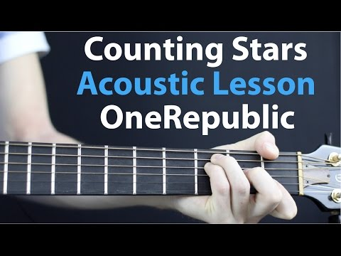 Counting Stars: OneRepublic Acoustic Lesson EASY
