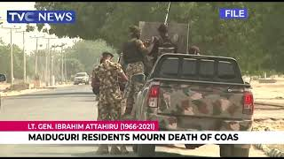 Maiduguri Residents Mourn Death Of COAS
