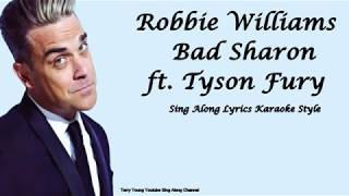 Robbie Williams  Bad Sharon ft  Tyson Fury Sing Along Lyrics