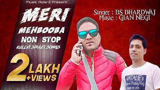 Meri Mehbooba Kullvi Nonstop : BS Bhardwaj | Saraji Blast DJ | Latest Himachali Pahari Songs 2017