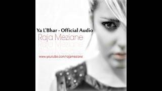 Raja Meziane - Ya L'Bhar (Album Version)