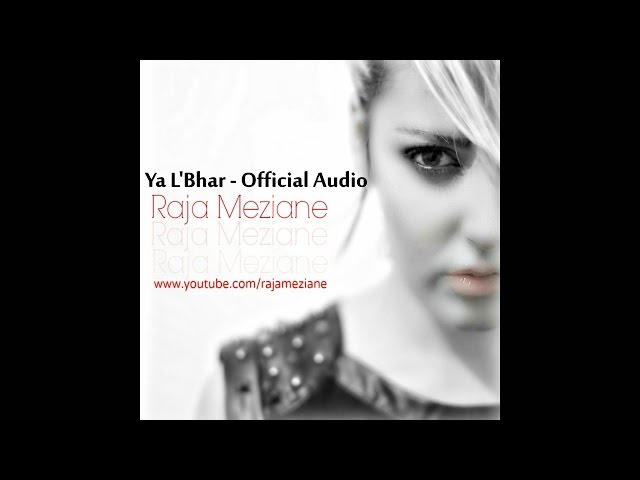 Raja Meziane - Ya L'Bhar (Album Version)