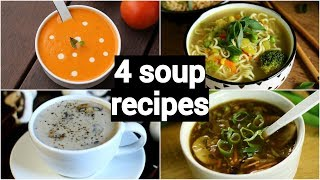 4 quick & easy soup recipes | classic healthy weight loss indian soup recipes