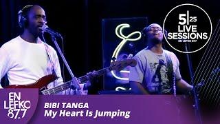 5|25 Live Sessions - Bibi Tanga - My Heart Is Jumping