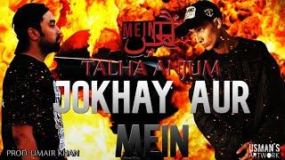 03. Jokhay Aur Mein x Talha Anjum (Prod by Umair Khan)