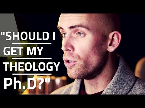"""Should I Get a Theology PhD?"""