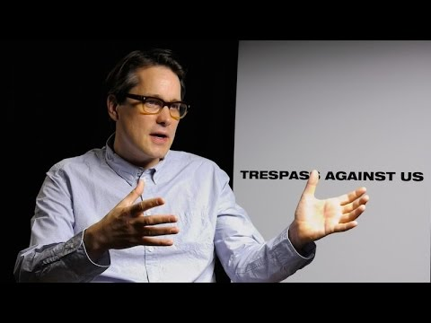 Trespass Against Us (2016): Interview with director Adam Smith