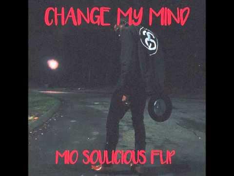 Change My Mind ( Avery Wilson Feat. Migos ) - Mio Soulicious Flip
