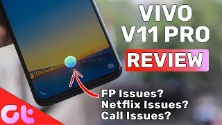 Vivo V11 Pro Full Review | Network, Netflix & Fingerprint Issues?