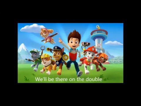 Paw Patrol Theme With Lyrics