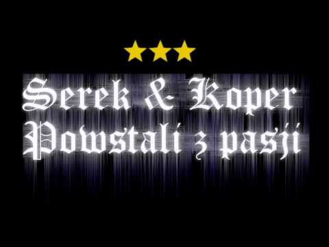 Serek & Koper - Powstali z pasji