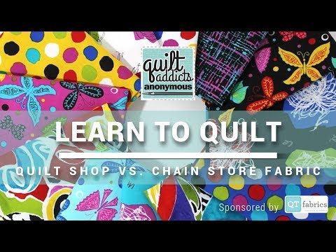 What's The Difference??? Quilt shop vs chain store fabric - FREE Beginner Quilting Videos