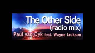 The Other Side (Radio Mix) - Paul van Dyk feat. Wayne Jackson
