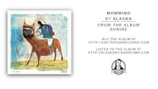 Alaska - Momming