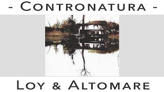 """Loy & Altomare - """"Contronatura"""" (con testo)"""