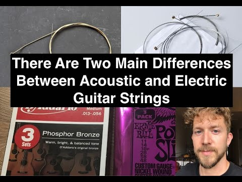 What's The Main Difference Between Electric and Acoustic Guitar Strings