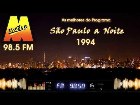 Rádio Metropolitana 98.5 FM programa São Paulo a Noite - 1994