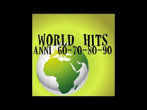 World hits (anni 60 - 70 - 80 - 90)