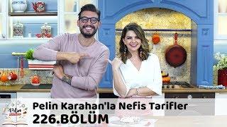 Pelin Karahan'la Nefis Tarifler 226. Bölüm | 29 Ekim 2018