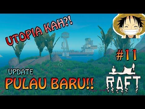 BIG UPDATE?! KETEMU UTOPIA? - #11 RAFT INDONESIA