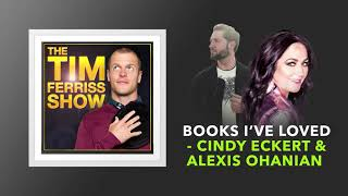 Books I've Loved — Cindy Eckert and Alexis Ohanian | The Tim Ferriss Show