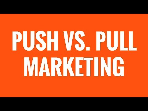 Push vs. Pull Marketing