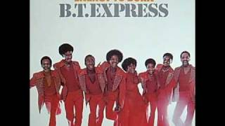 BT Express - Now That We Found Love