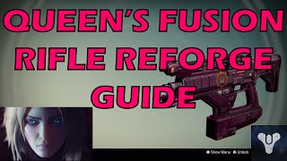 queen s fusion rifle reforge guide techeun force destiny gameplay