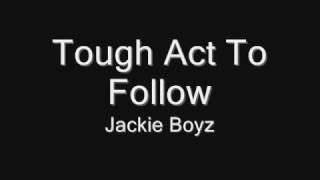 Tough Act To Follow Jackie Boyz.mp3