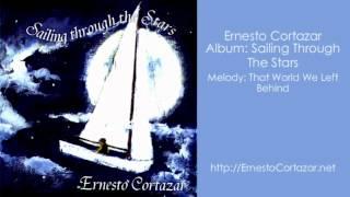 That World We Left Behind - Ernesto Cortazar