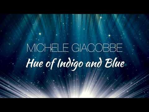 MICHELE GIACOBBE - Hue of Indigo and Blue (Album Sampler)