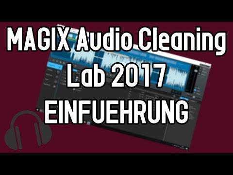 MAGIX Audio Cleaning lab 2017 Tutorial | Einführung: Programmoberfläche und Funktionen