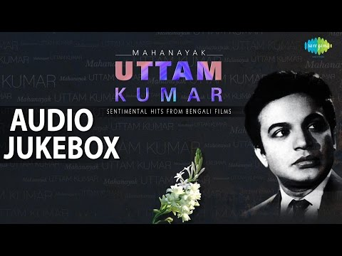 Uttam Kumar Hits from Bengali Films | Sentimental Songs | Audio Jukebox thumbnail