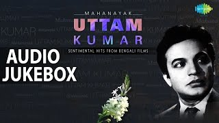 Uttam Kumar Hits from Bengali Films | Sentimental Songs | Audio Jukebox