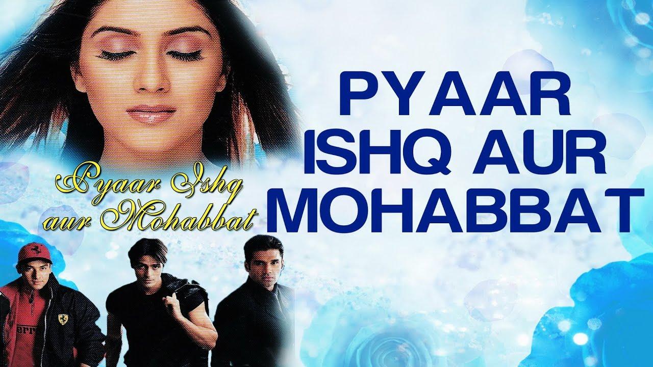 Pyaar Ishq Aur Mohabbat - Pyaar Ishq Aur Mohabbat | Arjun & Kirti | Alka  Yagnik & Udit Narayan