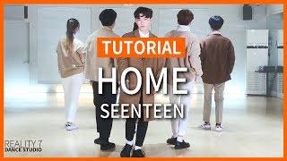 [TUTORIAL] SEVENTEEN(세븐틴) -'Home'홈 (7인 버전) 안무배우기 튜토리얼 | 공연연습용 거울모드 (Mirrored)