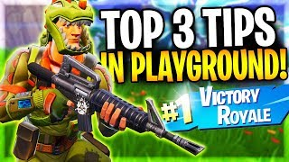 Top 3 Tips You Need To Do In Playground To Win More In Fortnite!