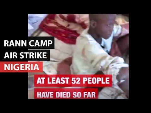 NIGERIA | 115 dead after Rann Camp Airstrike